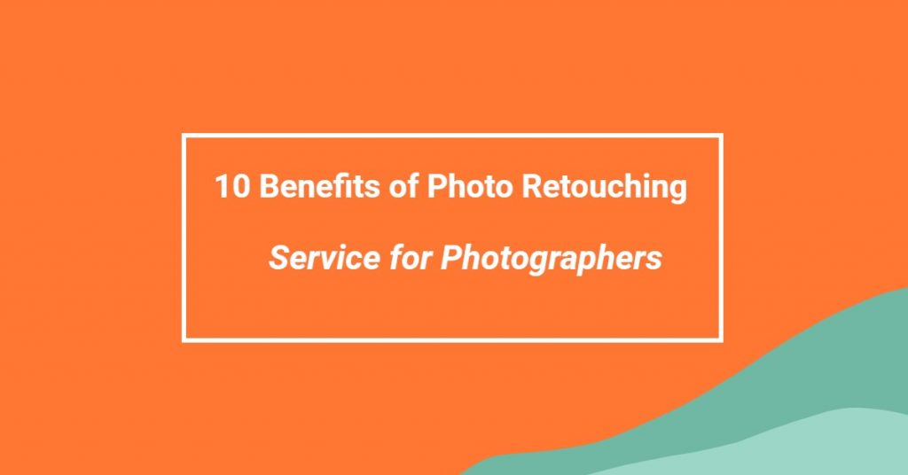 Photo Retouching Service for Photographers